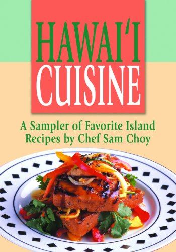 HAWAII CUISINE, A Sampler by Chef Sam Choy by Sam Choy