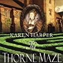 The Thorne Maze (       UNABRIDGED) by Karen Harper Narrated by Katherine Kellgren