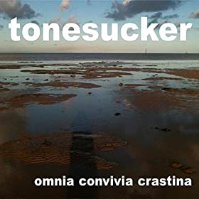 cover of Tonesucker ~ Omnia Convivia Crastina