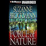Force of Nature: Troubleshooters Series (       UNABRIDGED) by Suzanne Brockmann Narrated by Patrick Lawlor, Melanie Ewbank