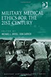 img - for Military Medical Ethics for the 21st Century (Military and Defence Ethics) book / textbook / text book