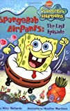 img - for SpongeBob Airpants: The Lost Episode (Spongebob SquarePants Chapter Books) book / textbook / text book