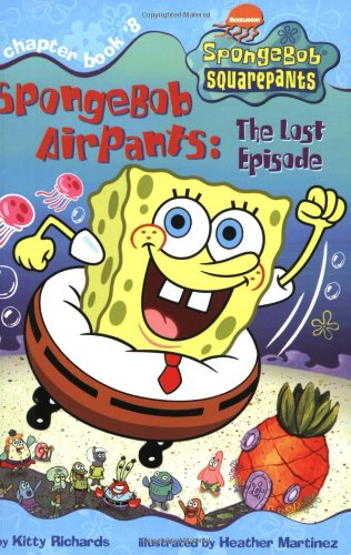 SpongeBob AirPants: The Lost Episode (Spongebob SquarePants Chapter Books)