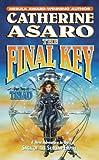The Final Key: Part Two of Triad (Saga of the Skolian Empire)