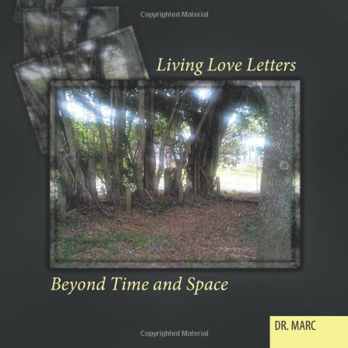 Living Love Letters Beyond Time and Space