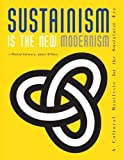 img - for Sustainism Is the New Modernism by Schwarz, Michiel, Elffers, Joost (2010) Paperback book / textbook / text book