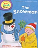 Mr Roderick Hunt Oxford Reading Tree Read With Biff, Chip, and Kipper: First Stories: Level 2: The Snowman (Ort)
