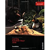 Learning Autodesk Maya 2008, (Official Autodesk Training Guide, includes DVD): Foundation ~ Marc-Andr� Guindon