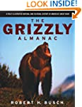 The Grizzly Almanac: A Fully Illustra...
