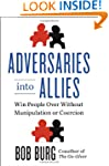 Adversaries into Allies: Win People O...