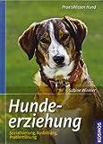 Hundeerziehung: Sozialisation, Ausbildung, Problemlösung (Praxiswissen Hund)