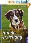 Hundeerziehung: Sozialisation, Ausbil...