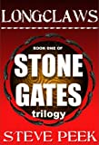 Longclaws: STONE GATES TRILOGY