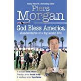 God Bless America: Misadventures of a Big Mouth Brit: Diaries of an Englishman in the Land of the Freeby Piers Morgan