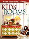 Decorating Kids Rooms: Nurseries to Teen Retreats (Better Homes & Gardens)