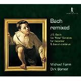 Bach Remixed - Sechs 'Neue' Sonaten vin Johann Sebastian Bach