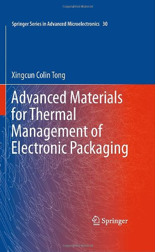 Advanced Materials For Thermal Management Of Electronic Packaging (Springer Series In Advanced Microelectronics)