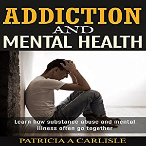 Addiction and Mental Health Audiobook