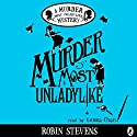 Murder Most Unladylike Audiobook by Robin Stevens Narrated by Gemma Chan