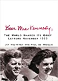 Dear Mrs. Kennedy: The World Shres Its Grief, Letters November 1963 (Center Point Platinum Nonfiction) (1602859248) by Mulvaney, Jay