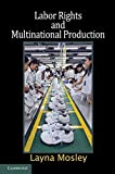 img - for Labor Rights and Multinational Production (Cambridge Studies in Comparative Politics) by Mosley, Layna 1st edition (2010) Paperback book / textbook / text book