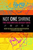 Not One Shrine: Two Food Writers Devour Tokyo (English Edition)