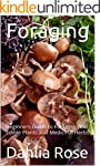 Foraging: Beginners Guide to Foraging...
