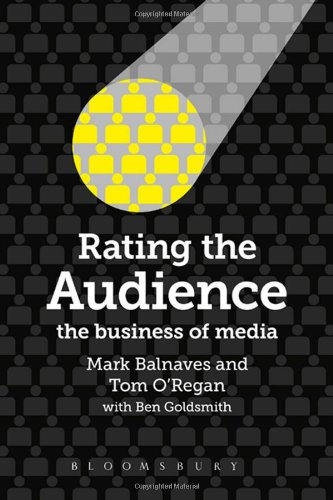 Amazon.com: Rating the Audience: The Business of Media (9781849663410): Mark Balnaves, Tom O'Regan, Ben Goldsmith: Books