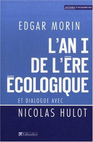 L'an I de l'ère écologique (French Edition)