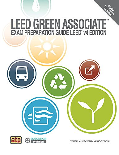 LEED Green Associate Exam Preparation Guide, by Heather C. McCombs