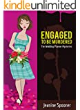 ENGAGED TO BE MURDERED (The Wedding Planner Mysteries Book 4)