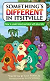 Something's Different in ItsItville: A Story about Diversity (The ItsItsTM Edu-tainment Collection for Children Book 3)