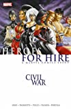 Civil War: Heroes for Hire (Civil War (Marvel)) (0785141804) by Gray, Justin