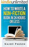 How to Write a Non Fiction Book: In 24 Hours or Less
