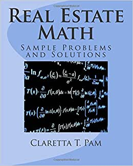 Real Estate Math: Sample Problems And Solutions
