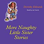 More Naughty Little Sister Stories: My Naughty Little Sister | Dorothy Edwards