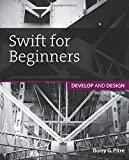 Swift for Beginners: Develop and Design (2nd Edition)