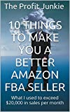 10 things to make you a better Amazon FBA seller: What I used to exceed $20,000 in sales per month
