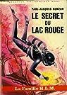 Le secret du lac rouge