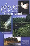 img - for Secret Places of Staten Island: A Visitor's Guide to Scenic and Historic Treasures of Staten Island book / textbook / text book