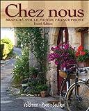 Chez nous: Branché sur le monde francophone (4th Edition) (0135033675) by Valdman, Albert