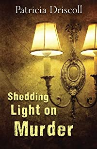 Shedding Light On Murder: A Grace Tolliver Cape Cod Mystery by Patricia Driscoll ebook deal