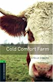Cold Comfort Farm: 2500 Headwords (Oxford Bookworms ELT)