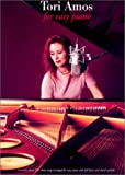 Tori Amos for Easy Piano: Fourteen Classic Tori Amos Songs Arranged for Easy Piano with Full Lyrics and Chord Symbols (082561693X) by Tori Amos