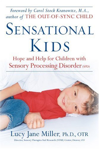 Sensational Kids: Hope and Help for Children with Sensory...