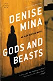 Gods and Beasts: A Novel (Alex Morrow Novels)
