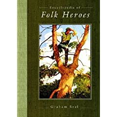 Encyclopedia of Folk Heroes
