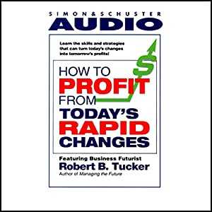 How to Profit from Today's Rapid Changes Audiobook