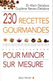 230 recettes gourmandes pour mincir sur mesure