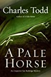 A Pale Horse (Inspector Ian Rutledge Mysteries)